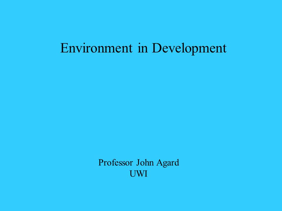 Professor John Agard UWI Environment in Development