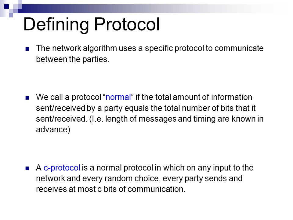 Defining Protocol The network algorithm uses a specific protocol to communicate between the parties.