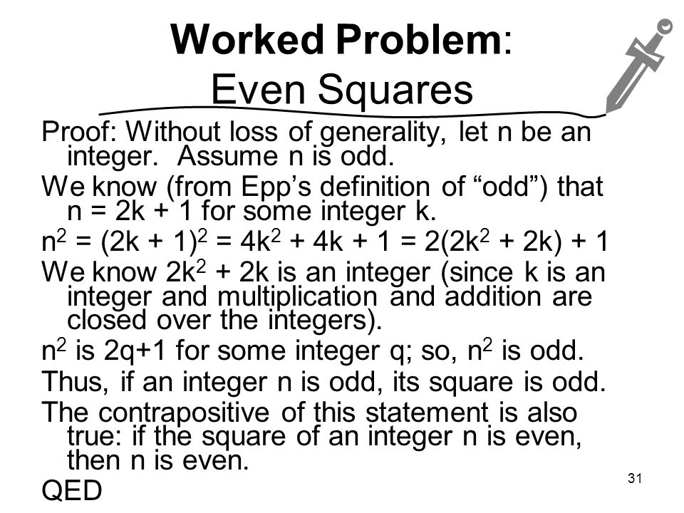 Worked Problem: Even Squares Proof: Without loss of generality, let n be an integer.