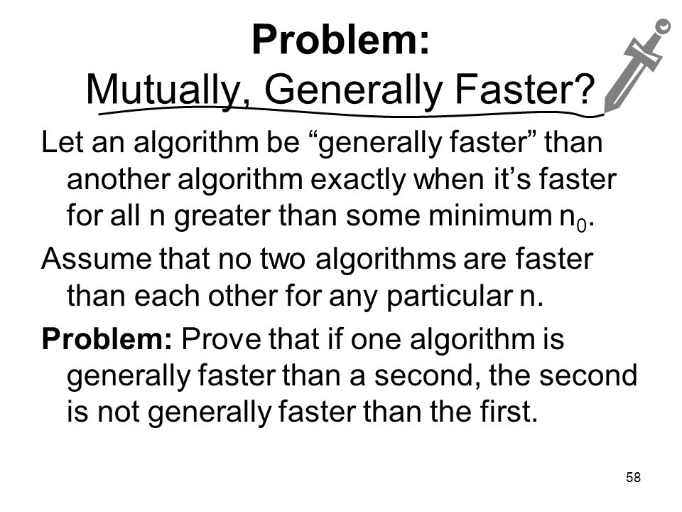 Problem: Mutually, Generally Faster.