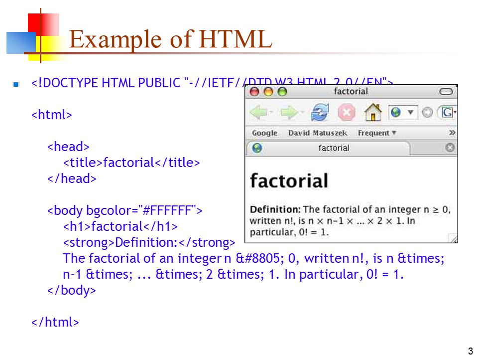 3 Example of HTML factorial factorial Definition: The factorial of an integer n ≥ 0, written n!, is n × n-1 ×...
