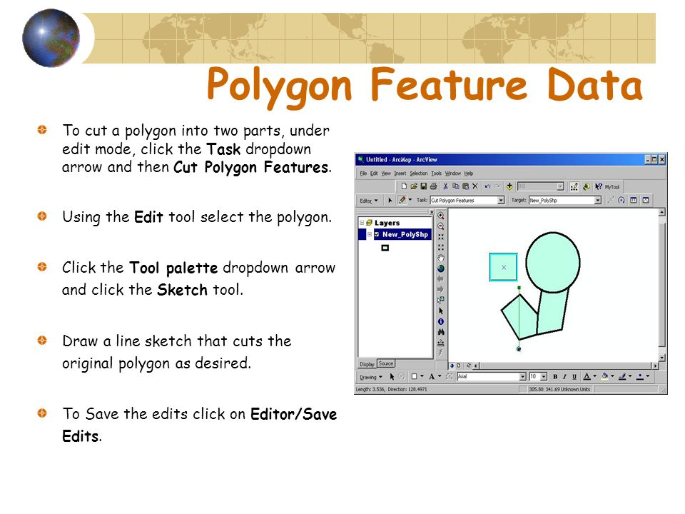 To cut a polygon into two parts, under edit mode, click the Task dropdown arrow and then Cut Polygon Features.
