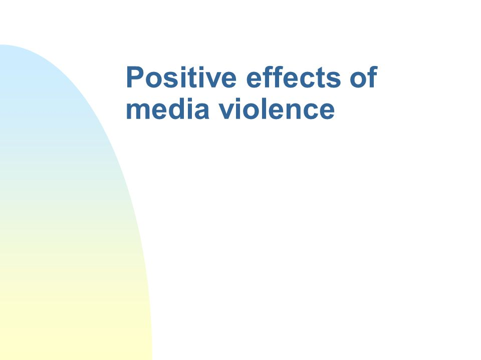 """the positive effects of violent media according to gerard jones And shows how they used violence as a positive realm for jones, gerard """"violent media is the effect violent video games on kids essay."""