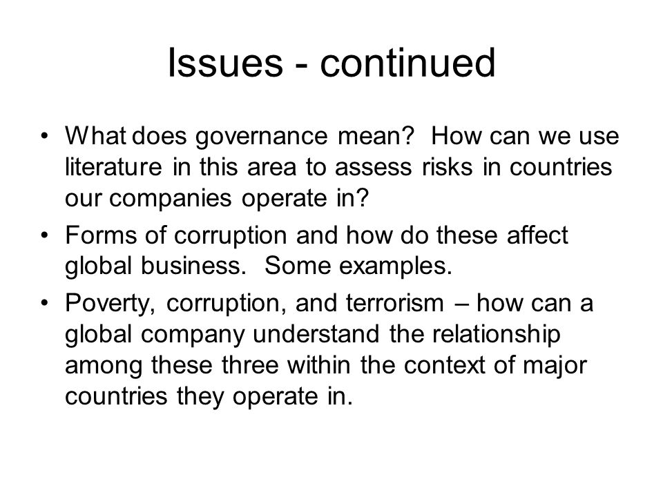 Issues - continued What does governance mean.
