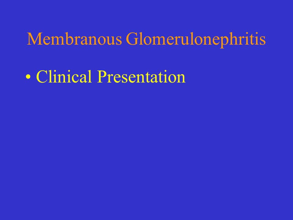 Membranous Glomerulonephritis Clinical Presentation