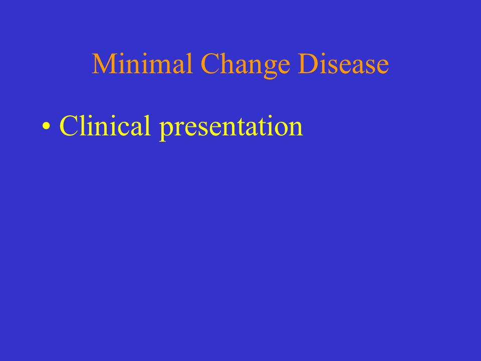 Minimal Change Disease Clinical presentation