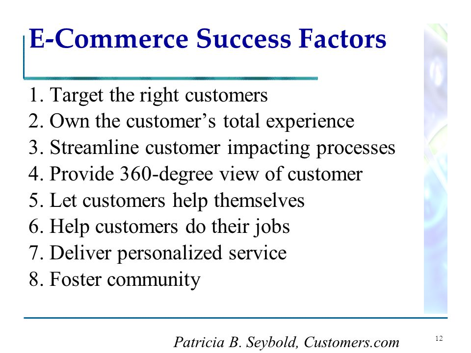 12 E-Commerce Success Factors 1. Target the right customers 2.