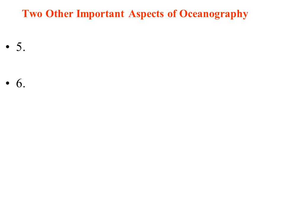 4 Major Traditional Subdivisions of Oceanography 4.