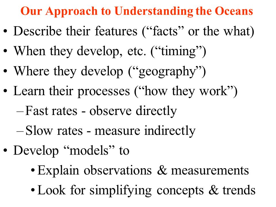 Two Other Important Aspects of Oceanography 5.