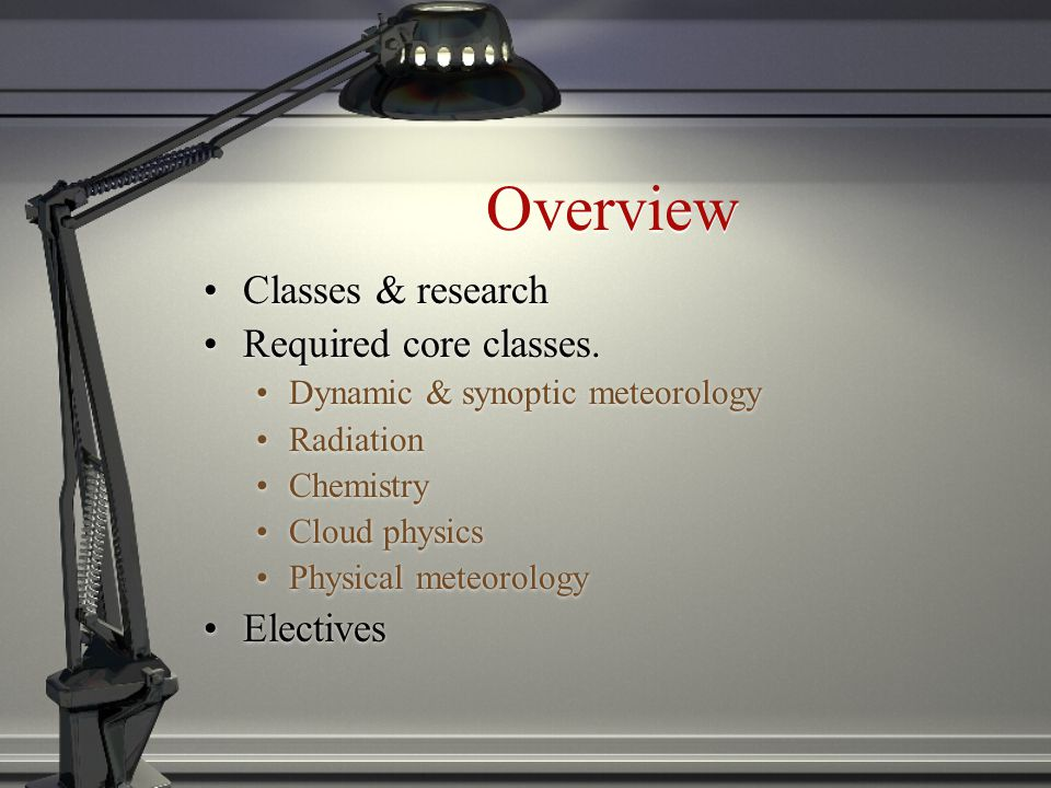 Overview Classes & research Required core classes.