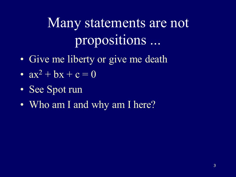3 Many statements are not propositions...