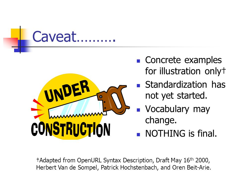 Caveat………. Concrete examples for illustration only† Standardization has not yet started.