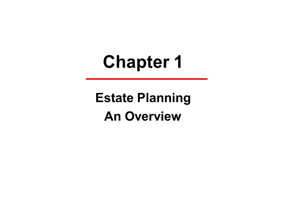 Chapter 1 Estate Planning An Overview