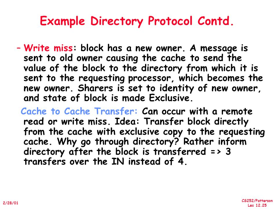CS252/Patterson Lec /28/01 Example Directory Protocol Contd.
