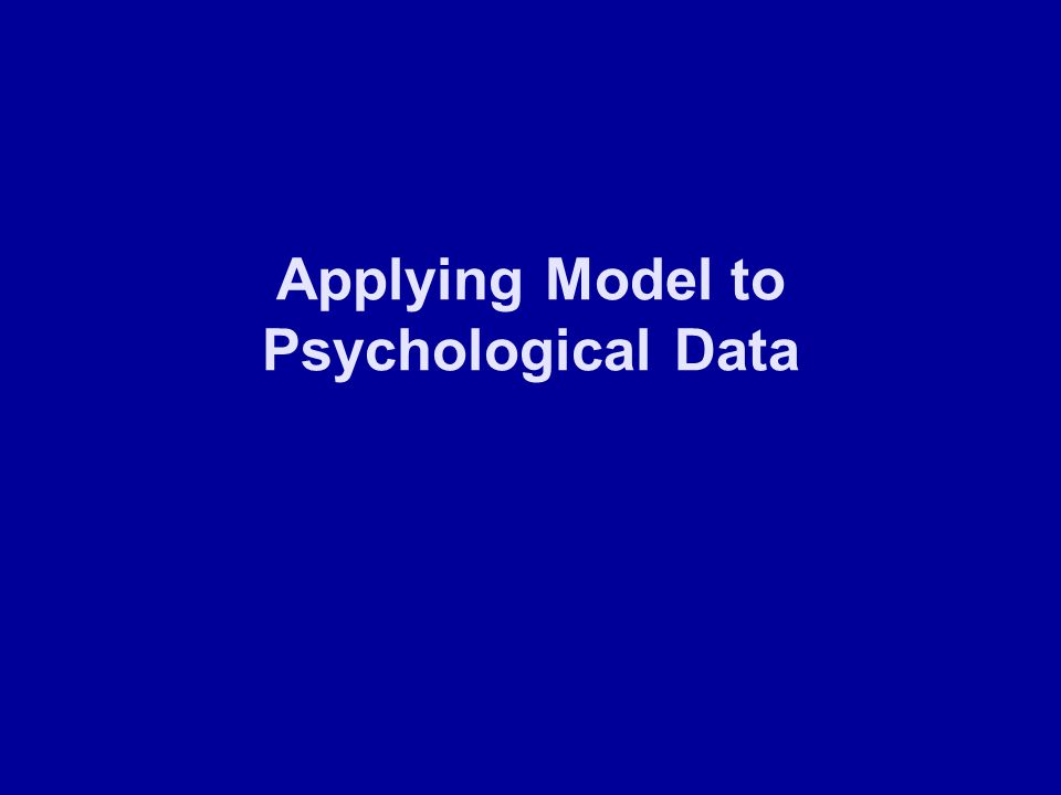 Applying Model to Psychological Data