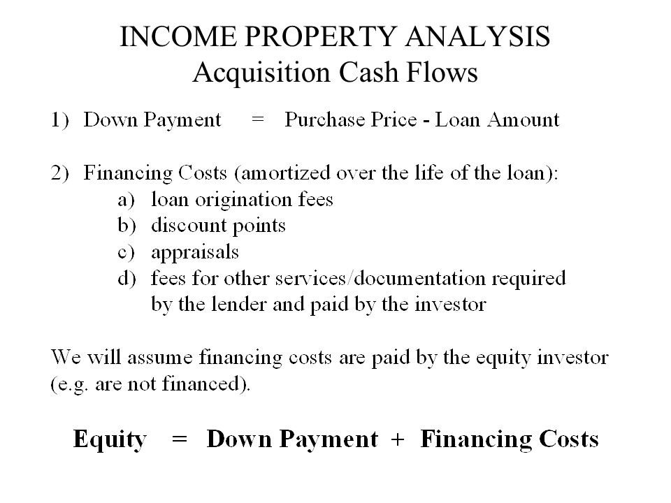 INCOME PROPERTY ANALYSIS Acquisition Cash Flows