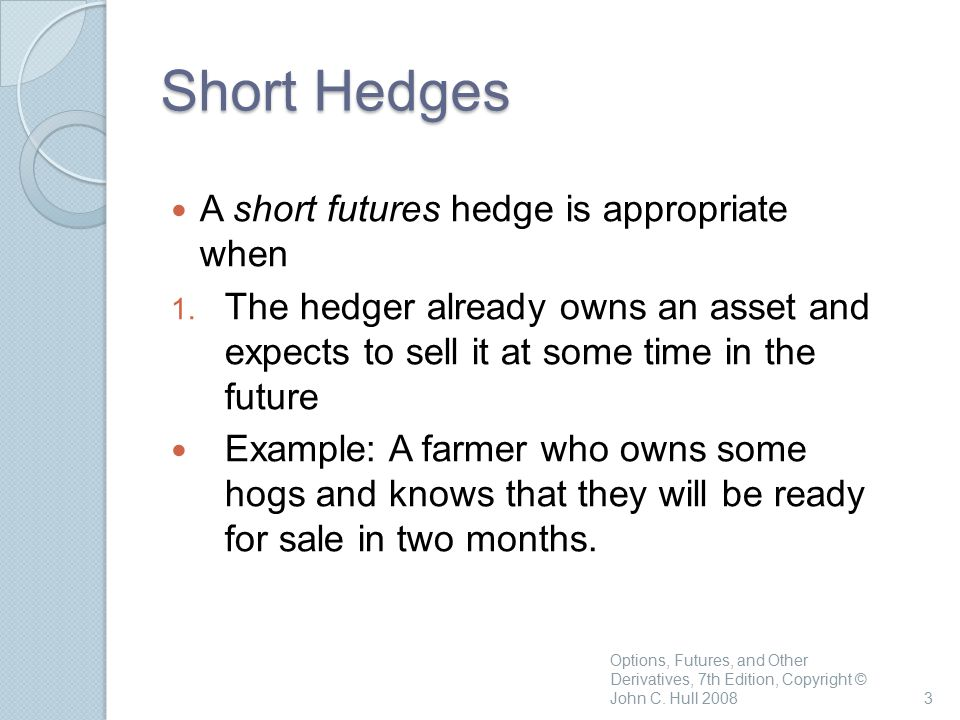 hedging strategies using futures In practice, even without maturity and underlying mismatch, hedging using futures does not always require a one-to-one hedge ratio tailing factor needs to be considered.