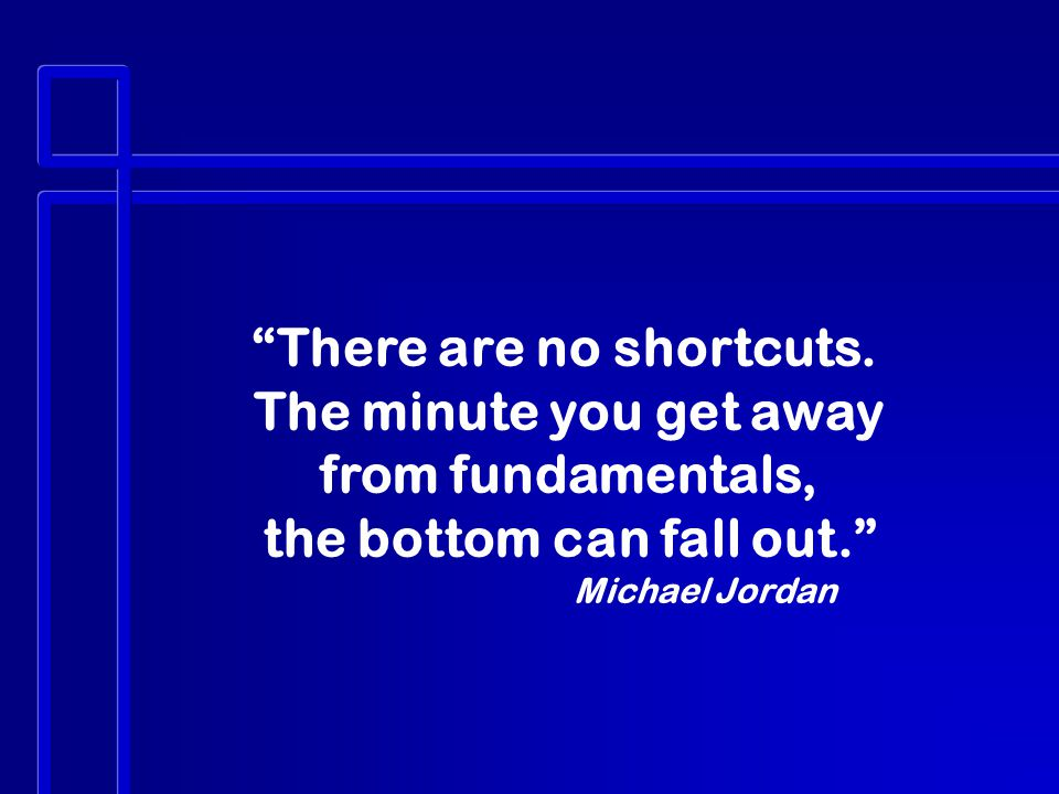 There are no shortcuts.
