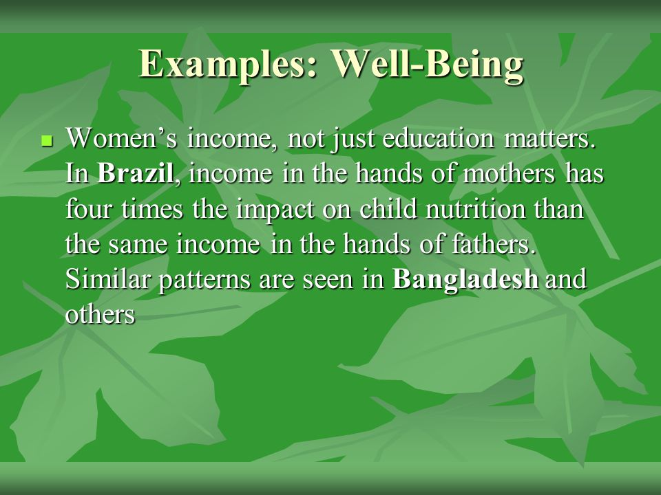 Examples: Well-Being Women's income, not just education matters.
