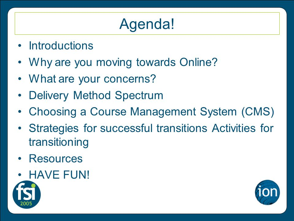 Agenda. Introductions Why are you moving towards Online.