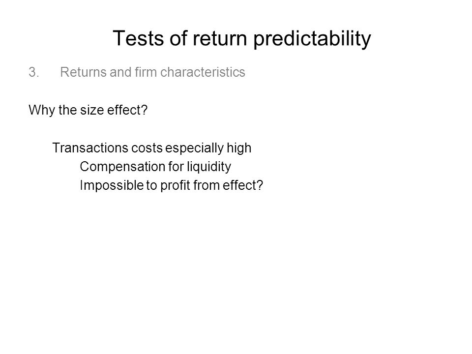 Tests of return predictability 3.Returns and firm characteristics Why the size effect.