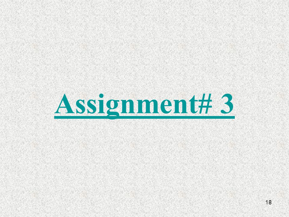 18 Assignment# 3