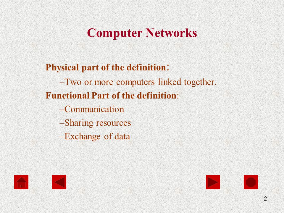 2 Computer Networks Physical part of the definition : –Two or more computers linked together.