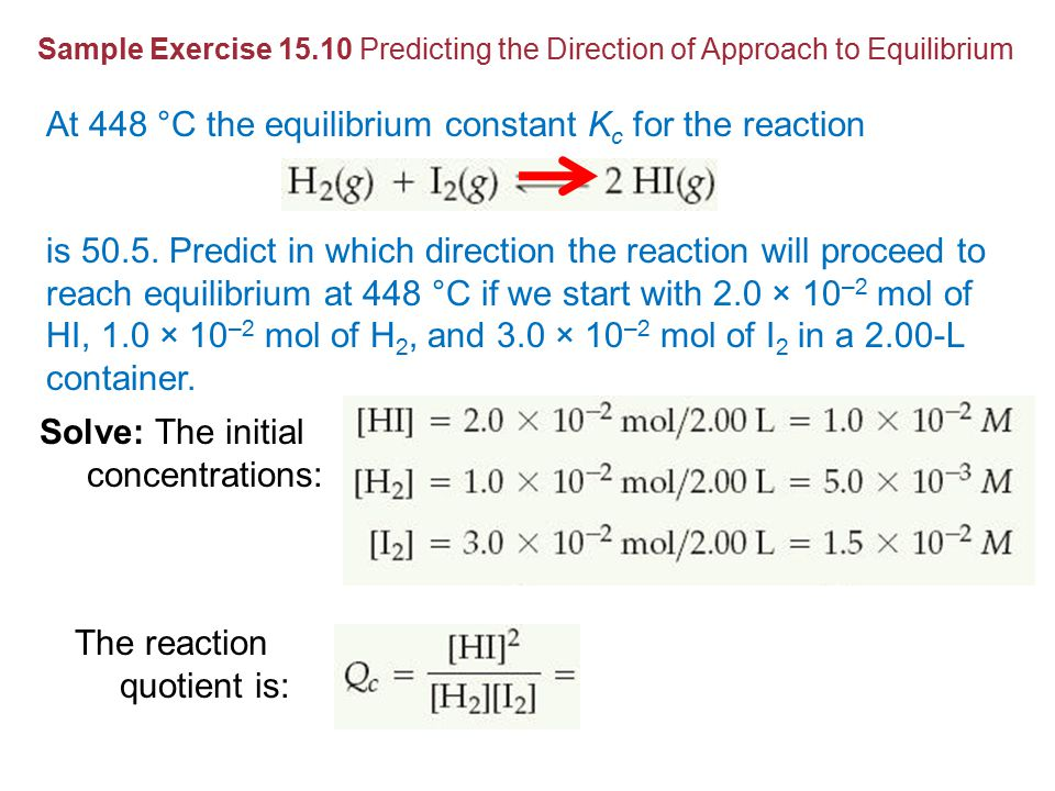 At 448 °C the equilibrium constant K c for the reaction is 50.5.