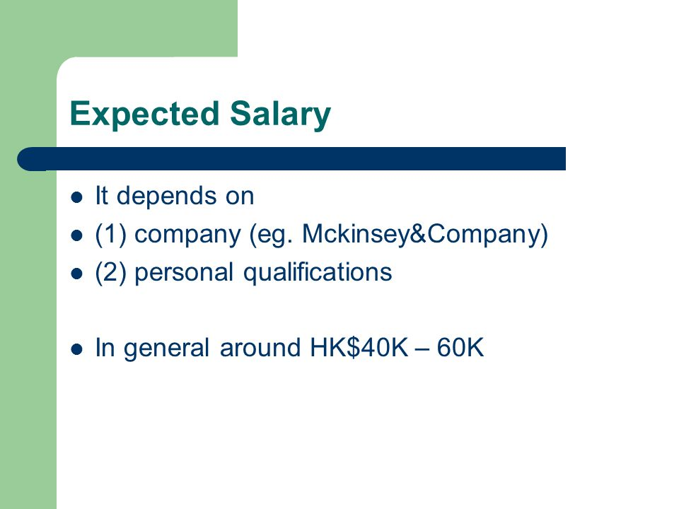 Expected Salary It depends on (1) company (eg.