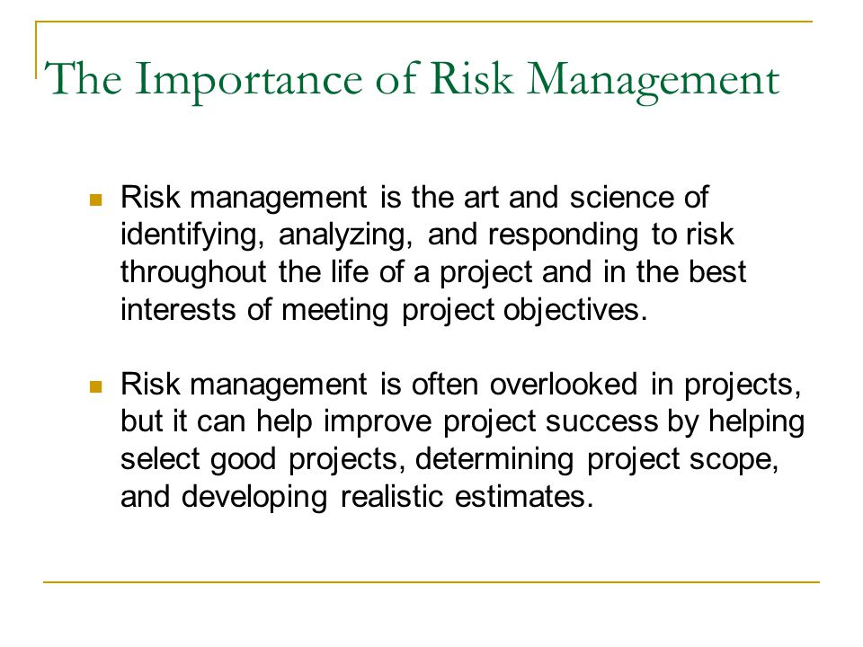 the importance of risk management in organizations Risk management is a proactive process of risk managementthe what, why, and how overview organizations today face a continuous barrage of requests to.