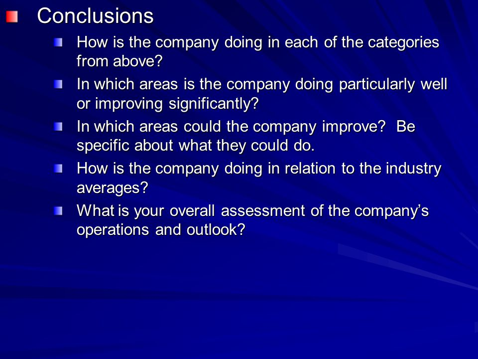 Conclusions How is the company doing in each of the categories from above.