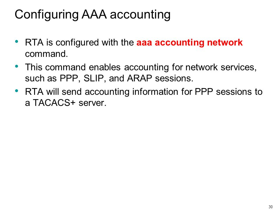 30 Configuring AAA accounting RTA is configured with the aaa accounting network command.