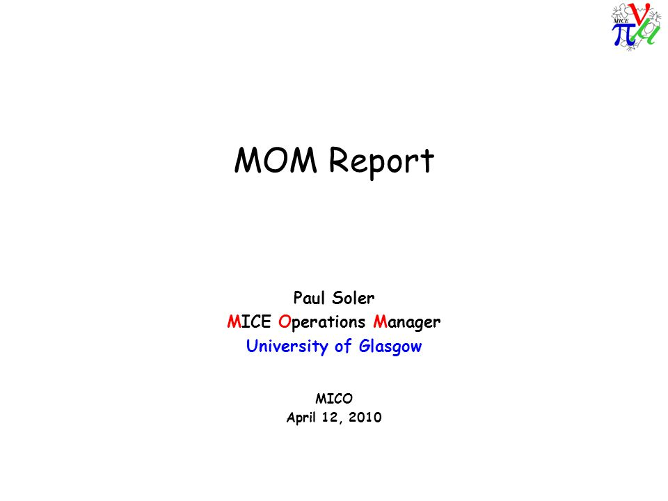 MOM Report Paul Soler MICE Operations Manager University of Glasgow MICO April 12, 2010