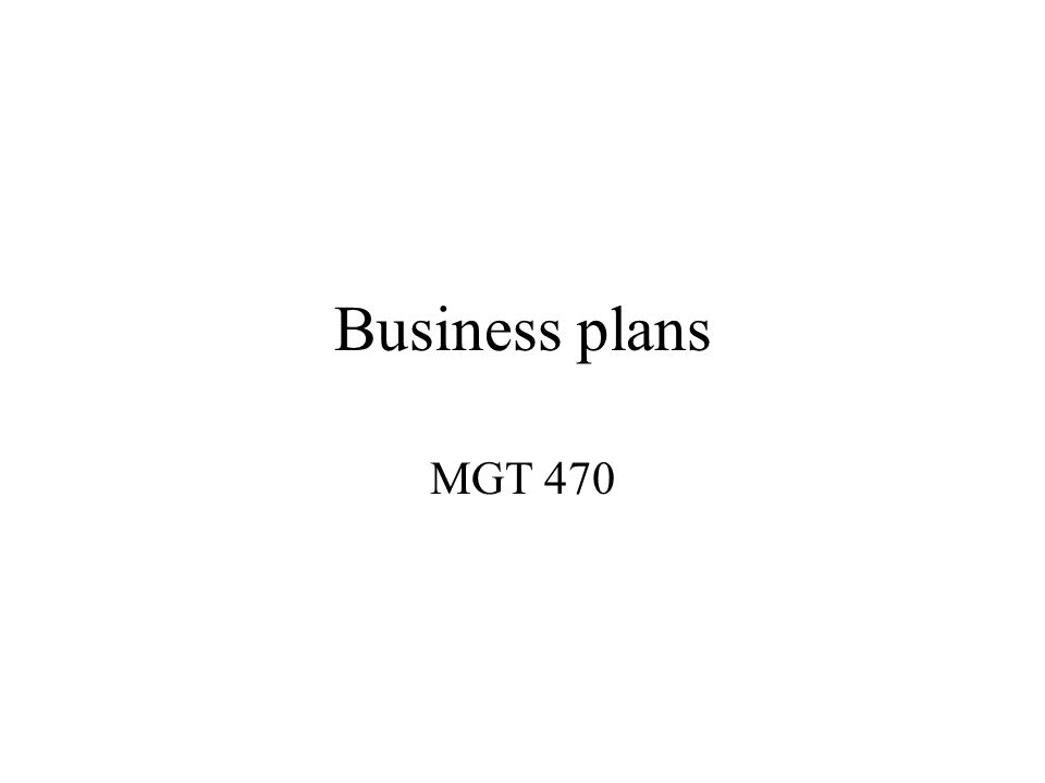 Business plans MGT 470