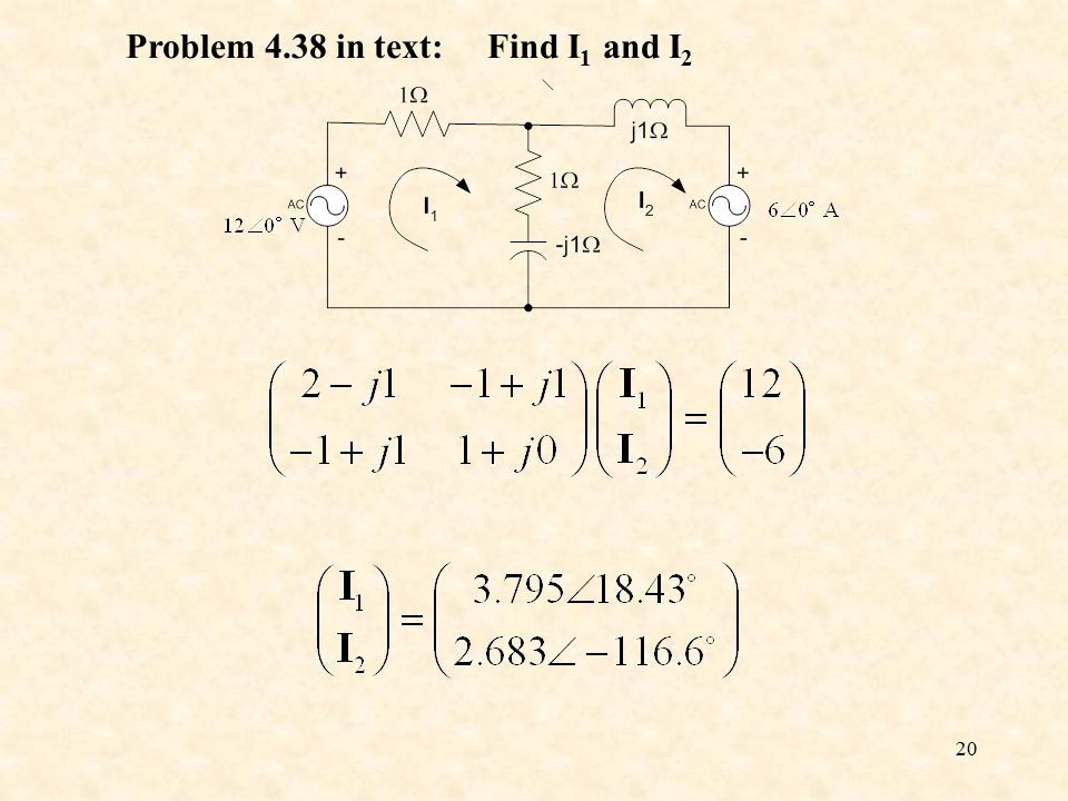 20 Problem 4.38 in text: Find I 1 and I 2