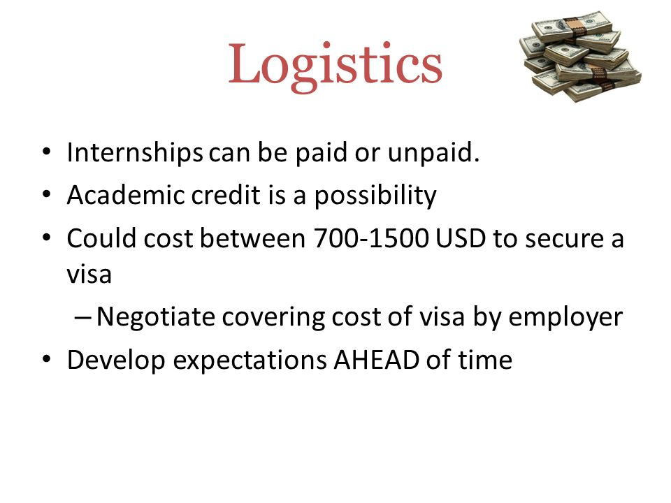 Logistics Internships can be paid or unpaid.