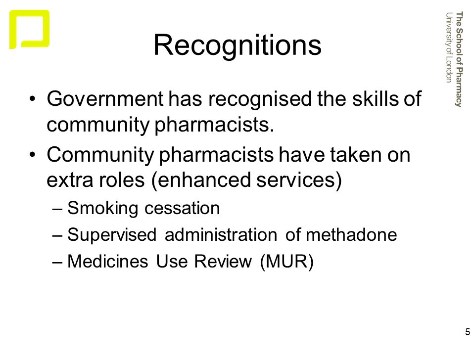 5 Recognitions Government has recognised the skills of community pharmacists.