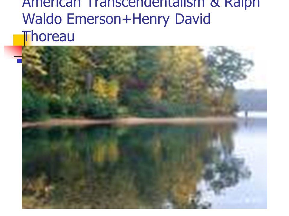 american transcendentalism  amp  ralph waldo emerson henry david    american transcendentalism  amp  ralph waldo emerson henry david thoreau