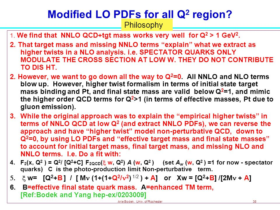 Arie Bodek, Univ. of Rochester38 Modified LO PDFs for all Q 2 region.