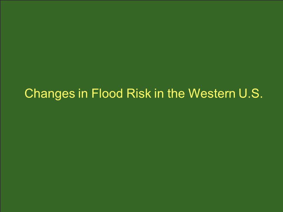 Changes in Flood Risk in the Western U.S.