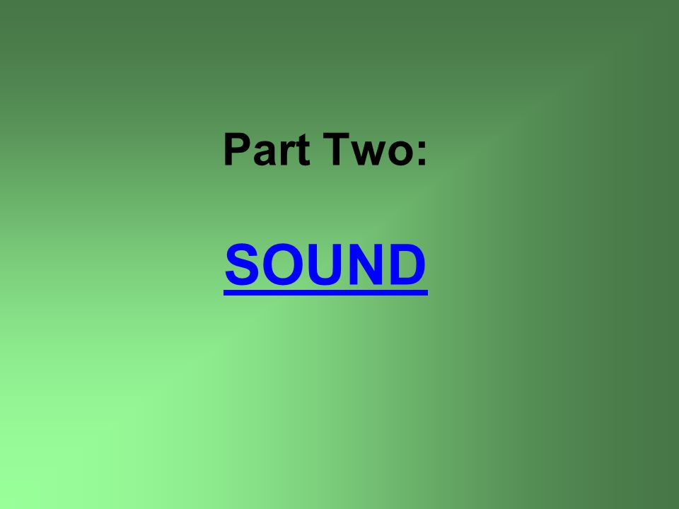 Part Two: SOUND