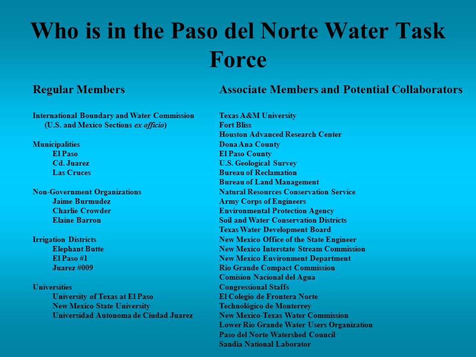 Who is in the Paso del Norte Water Task Force Associate Members and Potential Collaborators Texas A&M University Fort Bliss Houston Advanced Research Center Dona Ana County El Paso County U.S.