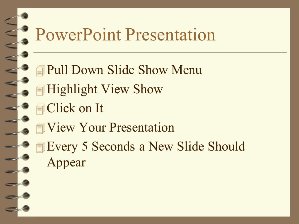 PowerPoint Presentation 4 Under Advance –Click on Automatically after 5 Seconds for Today's Presentation –Click on Mouse Click to Manually Change Slides 4 Pull Down Menu Next to [No Sound] 4 Highlight and Click on Typewriter 4 Click on Apply to All