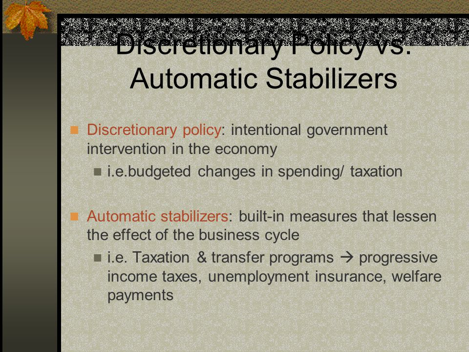 Discretionary Policy vs.