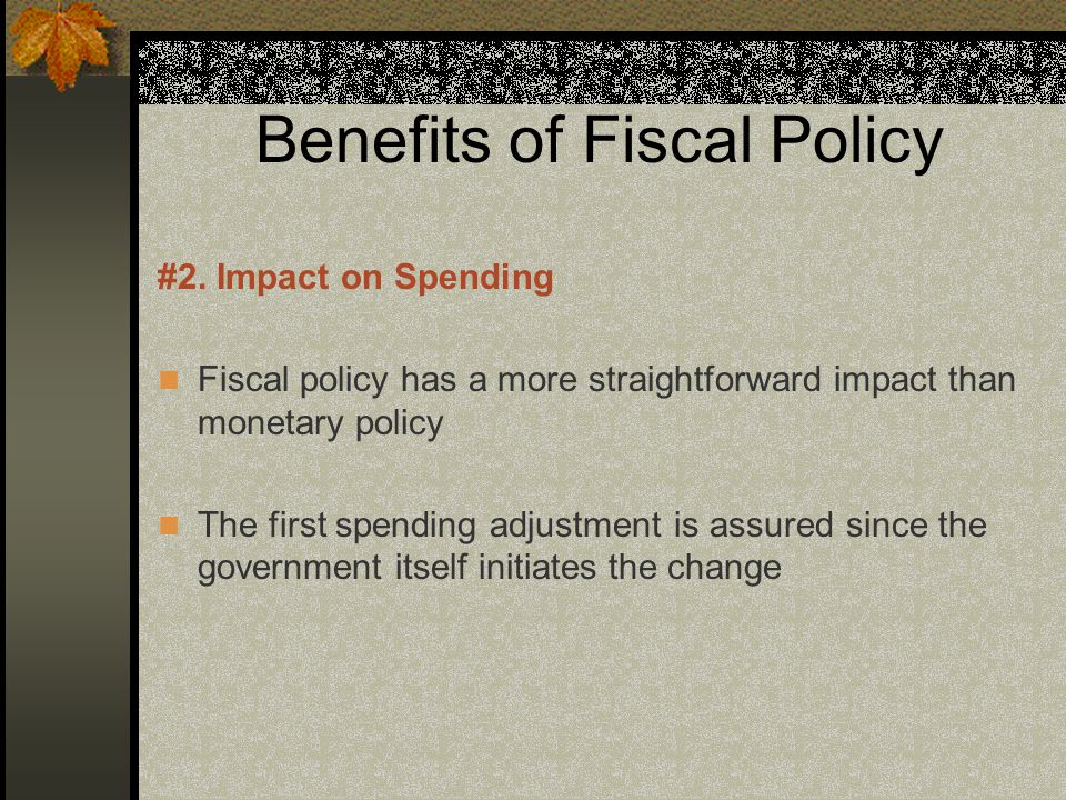 Benefits of Fiscal Policy #2.