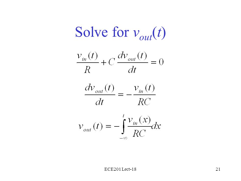 ECE201 Lect-1821 Solve for v out (t)