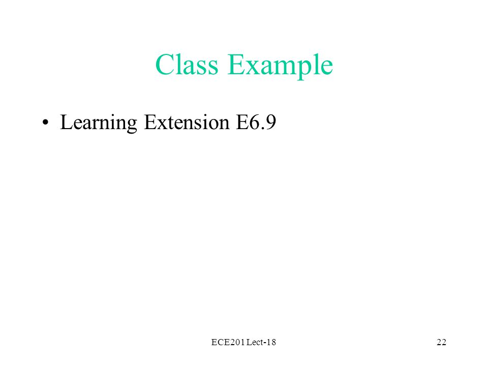 ECE201 Lect-1822 Class Example Learning Extension E6.9