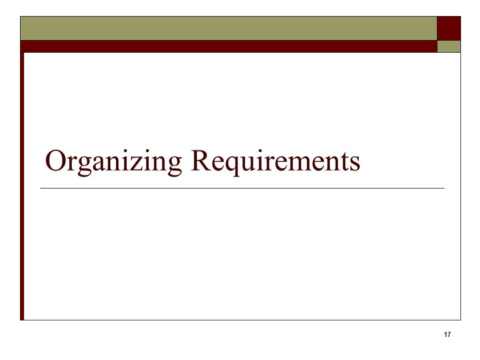 17 Organizing Requirements
