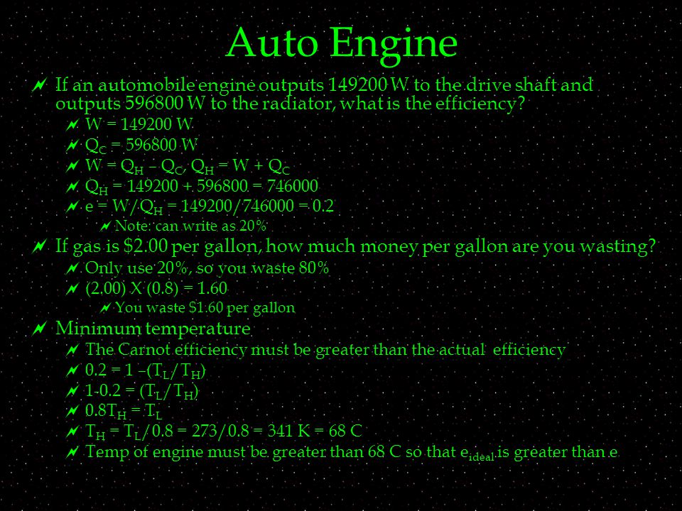 Auto Engine  If an automobile engine outputs W to the drive shaft and outputs W to the radiator, what is the efficiency.
