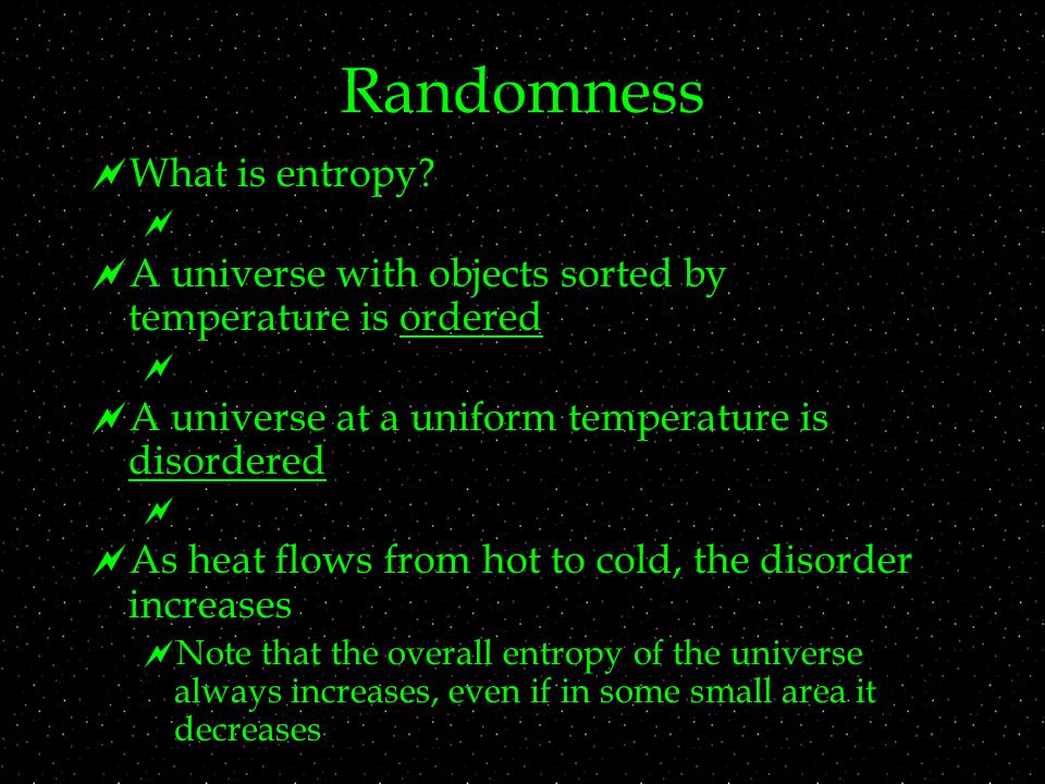 Randomness  What is entropy.